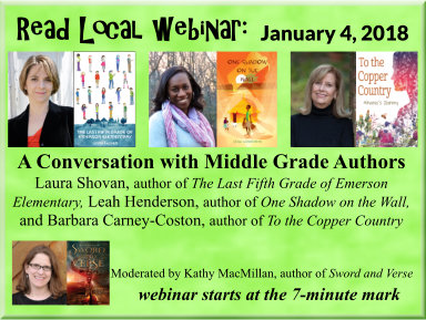 "January 4, 2018: A Conversation with Middle Grade Authors Laura Shovan, Leah Henderson, and Barbara Carney-Coston: Click on the graphic to view recording (When a new window opens, click on the orange ""View Recording"" button -- webinar starts at the 7-minute mark)"