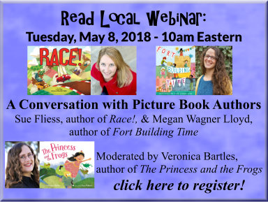 Tuesday, May 8 at 10 AM Eastern: A Conversation with Picture Book Authors Sue Fliess and Megan Wagner Lloyd. Moderated by picture book author, Veronica Bartles