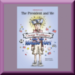 THE PRESIDENT AND ME: GEORGE WASHINGTON AND THE MAGIC HAT by Deborah Kalb