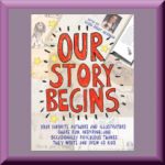 OUR STORY BEGINS by Elissa Brent Weissman, author of Nerd Camp, Standing for Socks, and The Short Seller