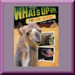 WHAT'S UP IN THE GOBI DESERT by Ginjer Clarke, author of What's Up in the Amazon Rainforest, WATCH OUT! The World's Most Dangerous Creatures, and Pouch Babies
