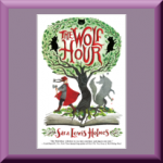 THE WOLF HOUR by Sara Lewis Holmes, author of Operation Yes, and Letters from Rapunzel