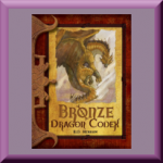 "BRONZE DRAGON CODEX by R.D. Henham, with ""assistant scribe"" Amie Rose Rotruck, author of How to Trap a Zombie, Track a Vampire, and Other Hands- On Activities for Monster Hunters"