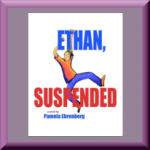 ETHAN, SUSPENDED by Pamela Ehrenberg, author of Queen of the Hanukkah Dosas, and Tillmon County Fire