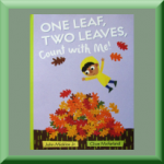 ONE LEAF, TWO LEAVES, COUNT WITH ME (ISBN: 978-0399544712) by John Micklos, Jr. (Newark, DE) author of Bold Riders: The Story of the Pony Express, and Mommy Poems