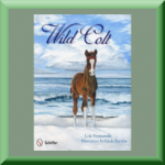 WILD COLT (ISBN: 978-0764339752) by Lois Szymanski (Westminster, MD), author of The True Story of Sea Feather, Chincoteague Ponies: Untold Tails, and The True Story of Miracle Man