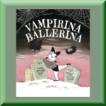 VAMPIRINA BALLERINA (ISBN: 978-1423157533) by Anne Marie Pace (Charlottesville, VA), author of Pigloo, Groundhug Day and Vampirina at the Beach