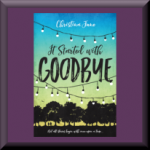 IT STARTED WITH GOODBYE (ISBN: 978-0310758662) by Christina June (Fairfax County, VA)