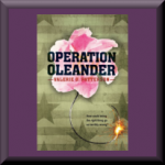 OPERATION OLEANDER (ISBN: 978-0547244372) by Valerie O. Patterson (Leesburg, VA), author of The Other Side of Blue, and Defying Gravity: Fiction by DC-area Women