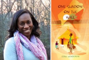 "Leah Henderson is the author of the middle grade novel One Shadow on the Wall (Athenuem/ Simon&Schuster). Her short story ""Warning: Color May Fade"" will be part of the forthcoming YA Anthology Black Enough: Stories of Being Young & Black in America (Balzer+Bray/ HarperCollins). An untitled picture book will release Spring 2019. Leah mentors at-risk teens and is as an avid traveler. She attended Callaloo Writing Workshop at Oxford University, is Highlights Foundation faculty, and helps with conference planning for Kweli Journal and a We Need Diverse Books event. Leah received her MFA from Spalding University and currently calls Washington, D.C. home."