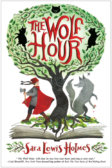Tweet to tell us that you read THE WOLF HOUR by Sara Lewis Holmes