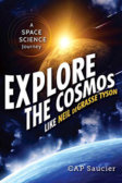 Tweet to tell us that you read EXPLORE THE COSMOS LIKE NEIL DEGRASSE TYSON by CAP Saucier