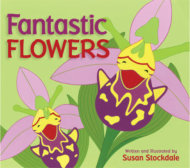Tweet to tell us that you read FANTASTIC FLOWERS by Susan Stockdale