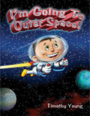 Tweet to tell us that you read I'M GOING TO OUTER SPACE by Timothy Young