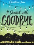Tweet to tell us that you read IT STARTED WITH GOODBYE by Christina June