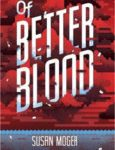 Tweet to tell us that you read OF BETTER BLOOD by Susan Moger