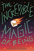Tweet to tell us that you read THE INCREDIBLE MAGIC OF BEING by Katheryn Erskine
