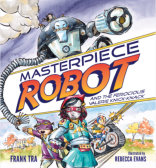 Tweet to tell us that you read MASTERPIECE ROBOT illustrated by Rebecca Evans