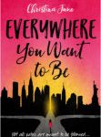 Tweet to tell us that you read EVERYWHERE YOU WANT TO BE by Christina June