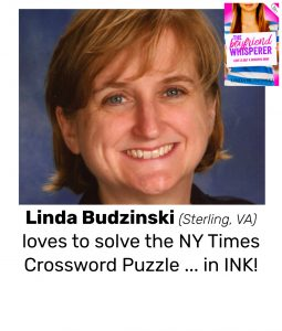 "Photo of Read Local Challenge 2019/20 author Linda Budzinski and small thumbnail image of THE BOYFRIEND WHISPERER, with the text: ""Linda Budzinski (Sterling, VA) loves to solve the NY Times Crossword Puzzle ... in INK!"""