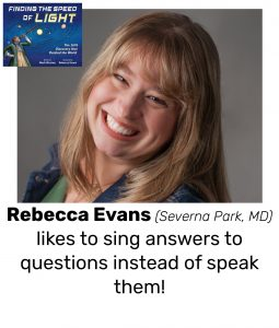 "Photo of Read Local Challenge 2019/20 illustrator Rebecca Evans and small thumbnail of FINDING THE SPEED OF LIGHT: THE 1676 DISCOVERY THAT DAZZLED THE WORLD, with the text ""Rebecca Evans (Severna Park, MD) likes to sing answers to questions instead of speak them!"""