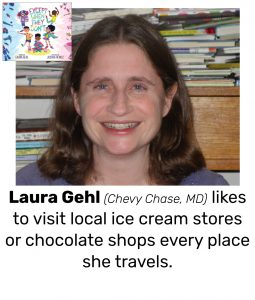"Photo of Read Local Challenge 2019/20 author Laura Gehl and small thumbnail of EXCEPT WHEN THEY DON'T, with the text ""Laura Gehl (Chevy Chase, MD) likes to visit local ice cream stores or chocolate shops every place she travels."""