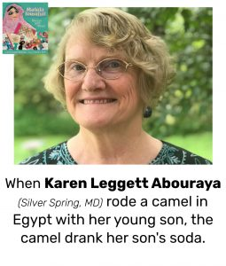 "Photo of Read Local Challenge 2019/20 author Karen Leggett Abouraya and small thumbnail of MALALA YOUSAFZAI: WARRIOR WITH WORDS, with the text ""When Karen Leggett Abouraya (Silver Spring, MD) rode a camel in Egypt with her young son, the camel drank her son's soda."""