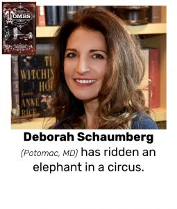 "Photo of Read Local Challenge 2019/20 author Deborah Schaumberg and small thumbnail of THE TOMBS, with the text ""Deborah Schaumberg (Potomac, MD) has ridden an elephant in a circus."""