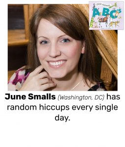 "Photo of Read Local Challenge 2019/20 author June Smalls and small thumbnail of ODD ANIMAL ABC'S, with the text ""June Smalls (Washington, DC) has random hiccups every single day."""