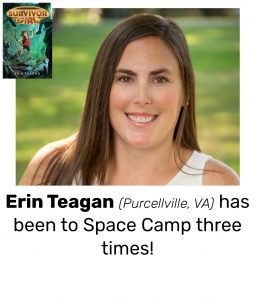 "Photo of Read Local Challenge 2019/20 author Erin Teagan and small thumbnail of SURVIVOR GIRL, with the text ""Erin Teagan (Purcellville, VA) has been to Space Camp three times!"""