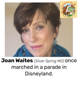 "Photo of Read Local Challenge 2019/20 author Joan Waites and small thumbnail of A COLORFUL TAIL, with the text ""Joan Waites (Silver Spring MD) once marched in a parade in Disneyland."""