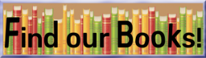 "Row of multi-colored books on a brown background, with the words ""Find our Books"" written over the top."