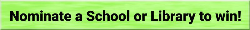 "bright green box with the bold text ""Nominate a School or Library to win!"""