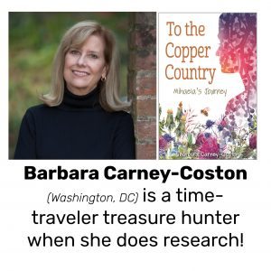 Barbara Carney-Coston, author of TO THE COPPER COUNTRY: MIHAELA'S JOURNEY