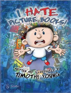 I HATE PICTURE BOOKS by Timothy Young