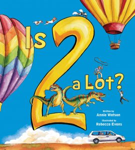 IS 2 A LOT? illustrated by Rebecca Evans