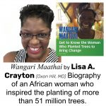 Lisa Crayton, author of WANGARI MAATHAI: GET TO KNOW THE WOMAN WHO PLANTED TREES TO BRING CHANGE