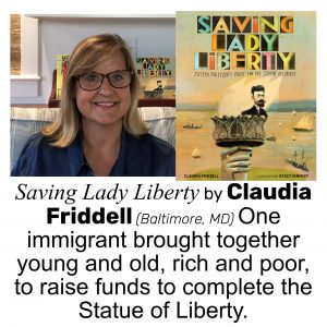 Claudia Friddell, author of SAVING LADY LIBERTY: JOSEPH PULITZER'S FIGHT FOR THE STATUE OF LIBERTY