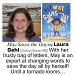 Laura Gehl, author of MAY SAVES THE DAY