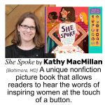 Kathy MacMillan, author of SHE SPOKE: 14 WOMEN WHO RAISED THEIR VOICES AND CHANGED THE WORLD