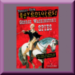 TOTALLY TRUE ADVENTURES: GEORGE WASHINGTON'S SPIES by Claudia Friddell, author of Goliath, Hero of the Great Baltimore Fire