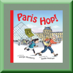 PARIS HOP! (ISBN: 978-0991364695) by Margie Blumberg (Bethesda, MD), author of Sunny Bunnies, Rome Romp!, and Avram's Gift