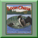 LOON CHASE (ISBN: 978-0976494386) by Jean Heilprin Diehl (Chevy Chase, MD), author of Three Little Beavers