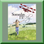 SOMEDAY I'LL FLY (ISBN: 978-1937958666) by Rebecca Evans (Severna Park, MD), illustrator of Friends in Fur Coats, The Shopkeepers Bear, and The Good Things
