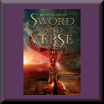 SWORD AND VERSE (ISBN: 978-0062324610) by Kathy MacMillan (Owings Mills, MD), author of Little Hands & Big Hands: Children and Adults Signing Together
