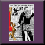 FALLING FOR HAMLET (ISBN: 978-0316101622) by Michelle Ray (Silver Spring, MD), author of Much Ado About Something, and Mac/Beth